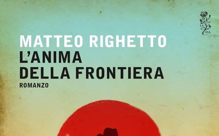 """Il povero Veneto di fine Ottocento nella """"frontiera"""" di Matteo Righetto"""
