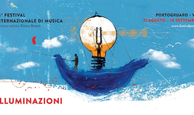 """A Portogruaro 36° Festival Internazionale di Musica: """"Illuminazioni. La musica veggente"""""""
