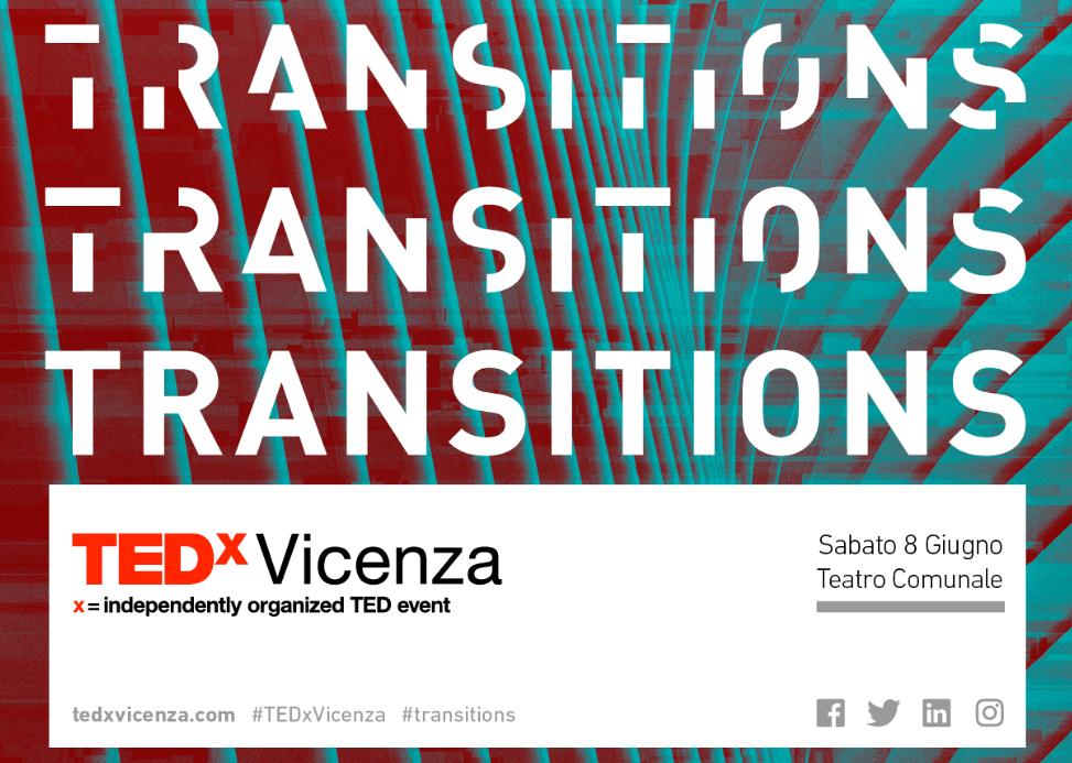 """""""Transitions"""": al via sabato 8 giugno la quinta edizione di TEDxVicenza dedicata ai grandi cambiamenti della nostra epoca"""
