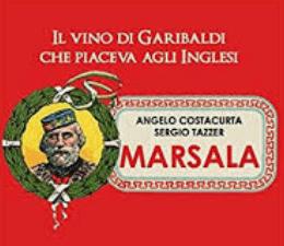 Il libro. Marsala, il vino di Garibaldi che piaceva agli inglesi